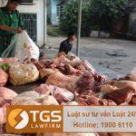 Hình thức xử lý với những hành vi buôn bán, thực phẩm động vật bẩn