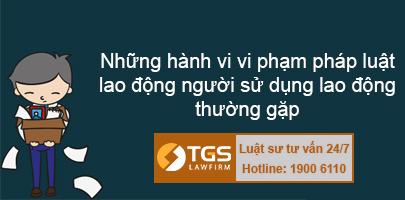 nhung-hanh-vi-vi-pham-phap-luat-lao-dong-nguoi-su-dung-lao-dong-thuong-gap