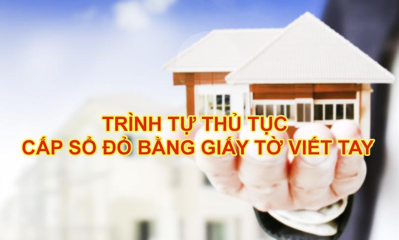 trinh-tu-thu-tuc-cap-so-do-bang-giay-to-viet-tay