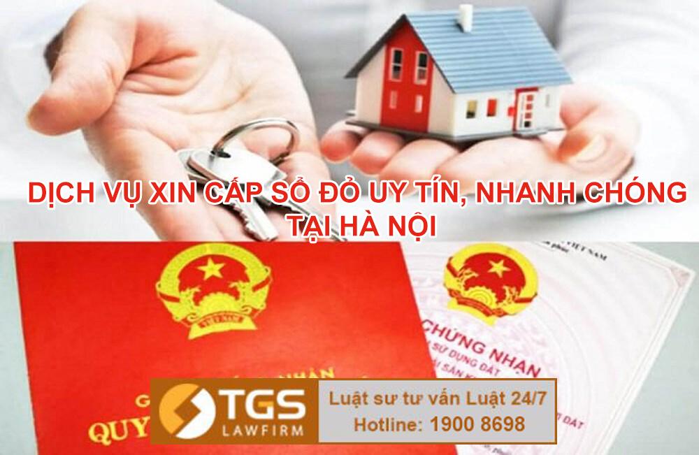 Dịch vụ xin cấp Sổ đỏ uy tín, nhanh chóng tại Hà Nội