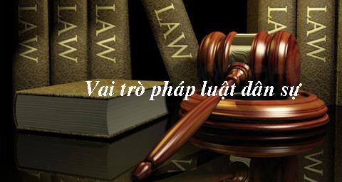 Vai trò của pháp luật dân sự đối với đời sống xã hội và kinh tế