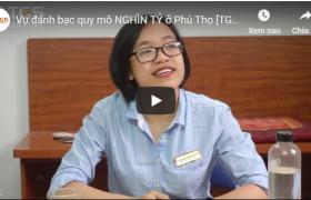 Vụ đánh bạc quy mô NGHÌN TỶ ở Phú Thọ [TGS Online – Tập 35]