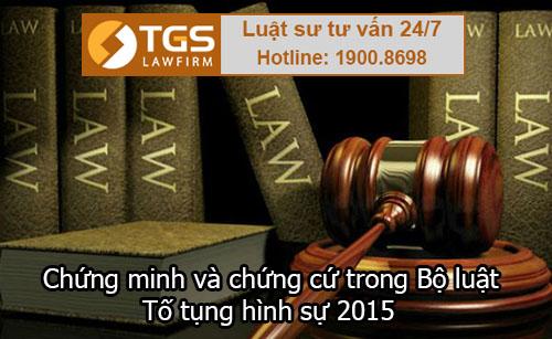 Chứng minh và chứng cứ trong Bộ luật Tố tụng hình sự 2015