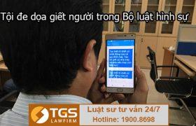 Tội đe dọa giết người trong Bộ luật hình sự Việt Nam