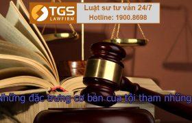 Những đặc trưng cơ bản của tội tham nhũng theo quy định của pháp luật
