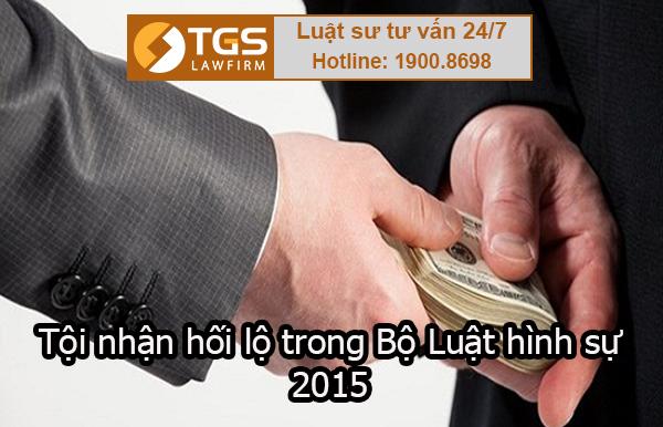tội nhận hối lộ trong Bộ Luật hình sự 2015