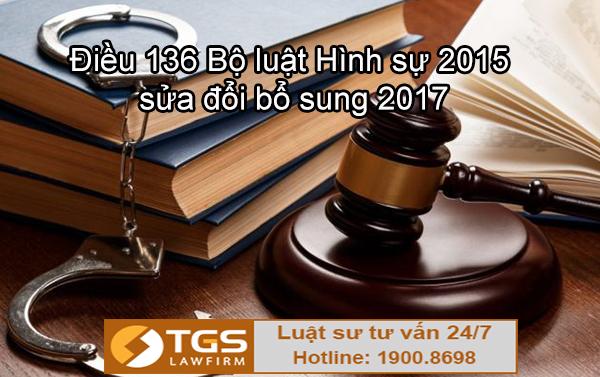 Điều 136 Bộ luật Hình sự 2015 sửa đổi bổ sung 2017