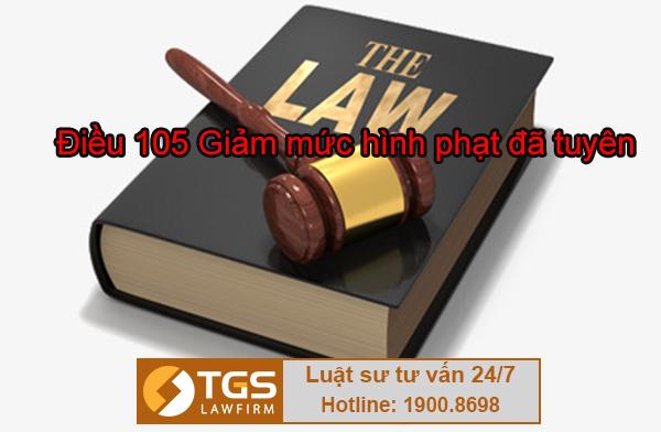 điều 105 bộ luật hình sự 2015 quy định về Giảm mức hình phạt đã tuyên