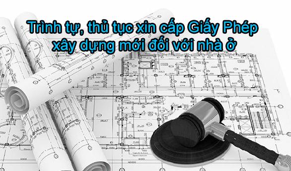 Trình tự, thủ tục xin cấp Giấy phép xây dựng mới đối với nhà ở