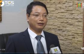 Luật sư Nguyễn Đức Hùng – Phó giám đốc hãng luật TGS trả lời phỏng vấn về dự án Westa Mỗ Lao