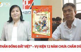 Tranh chấp quyền bộ truyện tranh Thần đồng đất Việt – Cuộc chiến 12 năm chưa xong