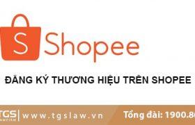 Hướng Dẫn Đăng Ký Thương Hiệu Trên Shopee